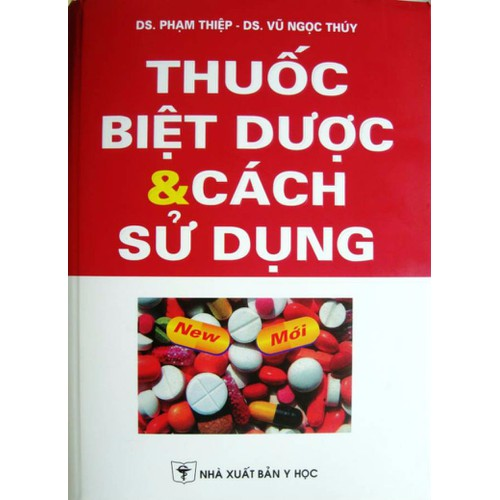 Sách Thuốc Biệt dược và cách sử dụng - 6041350 , 10143792 , 15_10143792 , 585000 , Sach-Thuoc-Biet-duoc-va-cach-su-dung-15_10143792 , sendo.vn , Sách Thuốc Biệt dược và cách sử dụng