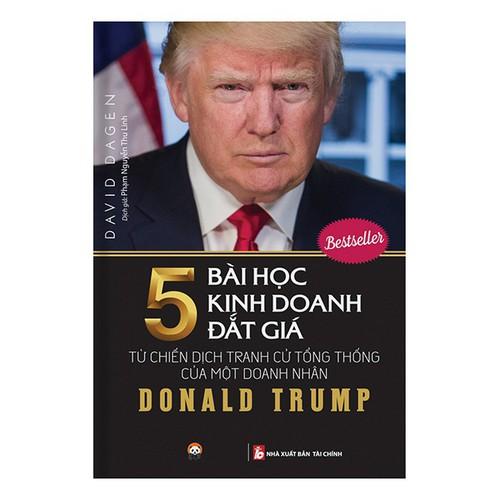 Donald Trump - 5 Bài Học Kinh Doanh Đắt Giá
