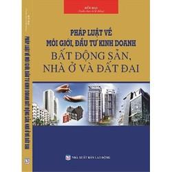 Sách Pháp Luật Về Môi Giới Kinh Doanh Bất Động Sản Nhà ở và Đất đai