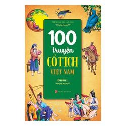 100 Truyện Cổ Tích Việt Nam Quyển 1