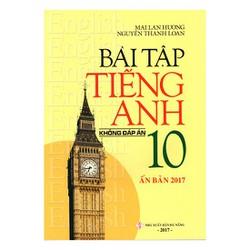 Bài Tập Tiếng Anh 10 - Không Đáp Án