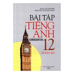 Bài Tập Tiếng Anh 12 - Không Đáp Án