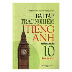 Bài Tập Trắc Nghiệm Tiếng Anh 10 - Không Đáp Án