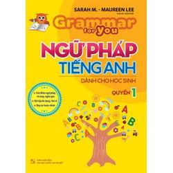 GRAMMAR FOR YOU  BOOK 1 - NGỮ PHÁP TIẾNG ANH CHO HỌC SINH - TẬP 1
