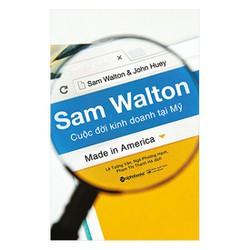 Sam Walton - Cuộc Đời Kinh Doanh Tại Mỹ