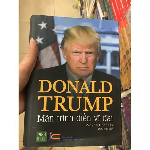 Donald Trump - Màn Trình Diễn Vĩ Đại