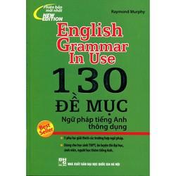 Sách - English Grammar In Use 130 Đề Mục Ngữ Pháp Tiếng Anh Thông Dụng