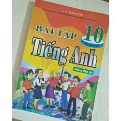 Bài tập tiếng anh lớp 10 không đáp án - Lưu Hoàng Trí