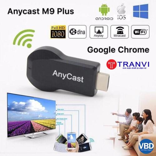 Anycast M9 Plus 2018 - HDMI không dây - tốc đô siêu nhanh