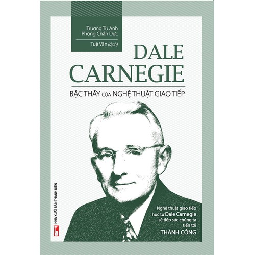 Dale Carnegie - Bậc Thầy Của Nghệ Thuật Giao Tiếp - 5212265 , 11512354 , 15_11512354 , 78000 , Dale-Carnegie-Bac-Thay-Cua-Nghe-Thuat-Giao-Tiep-15_11512354 , sendo.vn , Dale Carnegie - Bậc Thầy Của Nghệ Thuật Giao Tiếp