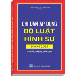 Chỉ Dẫn Áp Dụng Bộ Luật Hình Sự 2015 Sửa Đổi, Bổ Sung 2017