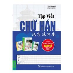 Tập viết chữ Tập Viết Chữ Hán Theo Giáo Trình Hán Ngữ Phiên Bản Mới