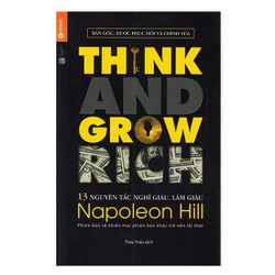 13 Nguyên Tắc Nghĩ Giàu Làm Giàu - Think And Grow Rich Tái Bản