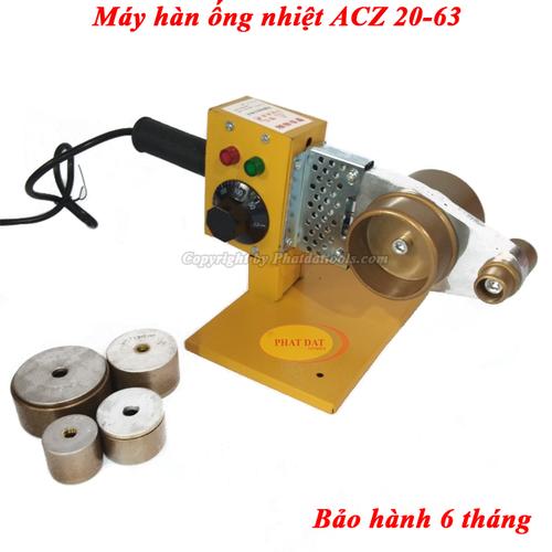 Máy Hàn Ống Nhiệt PPR ACZ 20-63 800W-Có Điều Chỉnh Nhiệt Độ Hàn 0-300 độ