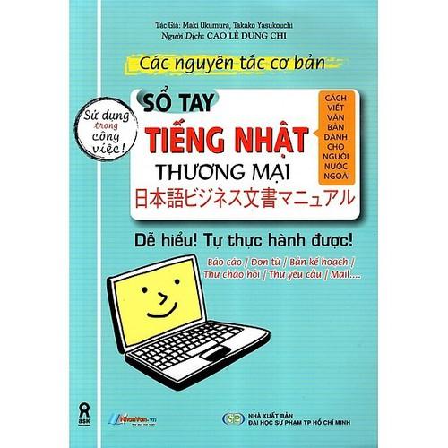 Các Nguyên Tắc Cơ Bản - Sổ Tay Tiếng Nhật Thương Mại - 6889963 , 13613655 , 15_13613655 , 70000 , Cac-Nguyen-Tac-Co-Ban-So-Tay-Tieng-Nhat-Thuong-Mai-15_13613655 , sendo.vn , Các Nguyên Tắc Cơ Bản - Sổ Tay Tiếng Nhật Thương Mại