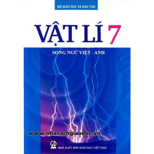 Sách Giáo Khoa Song Ngữ Việt - Anh Vật Lý 7