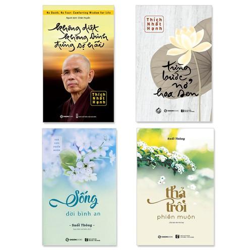 Combo 4 cuốn sách giúp sống an nhiên: Không Diệt Không Sinh Đừng Sợ Hãi, Từng Bước Nở Hoa Sen, Thả Trôi Phiền Muộn, Sống Đời Bình An
