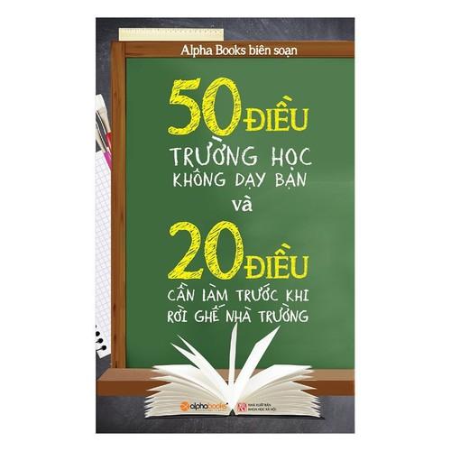 Sách 50 Điều Trường Học Không Dạy Bạn Và 20 Điều Cần Làm Trước Khi Rời Ghế Nhà Trường - 6948231 , 13686681 , 15_13686681 , 119000 , Sach-50-Dieu-Truong-Hoc-Khong-Day-Ban-Va-20-Dieu-Can-Lam-Truoc-Khi-Roi-Ghe-Nha-Truong-15_13686681 , sendo.vn , Sách 50 Điều Trường Học Không Dạy Bạn Và 20 Điều Cần Làm Trước Khi Rời Ghế Nhà Trường