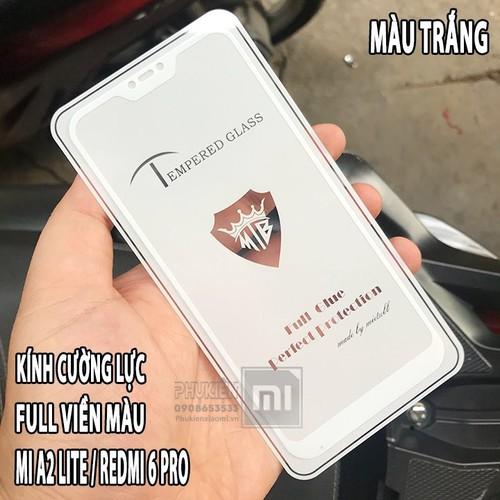 MUA 1 TẶNG 1 - Kính cường lực cho Xiaomi Mi A2 Lite - Redmi 6 Pro Full 9H viền màu - trắng