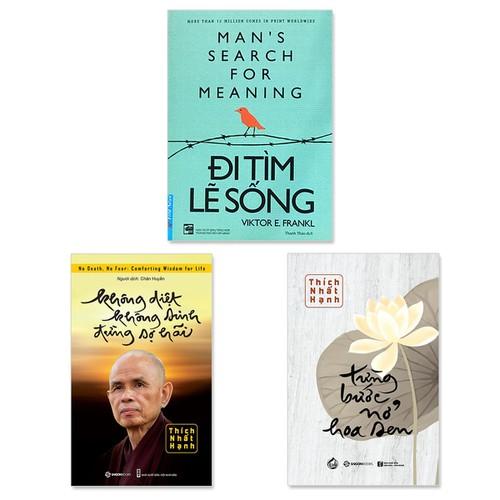 Combo 3 cuốn: Đi Tìm Lẽ Sống, Không Diệt Không Sinh Đừng Sợ Hãi, Từng Bước Nở Hoa Sen