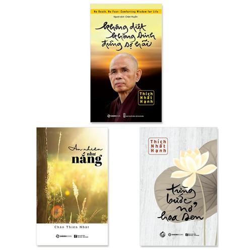 Combo 3 cuốn:  Không Diệt Không Sinh Đừng Sợ Hãi, Từng Bước Nở Hoa Sen, An Nhiên Như Nắng