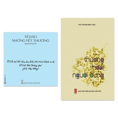 Combo 2  cuốn thơ hay: Thương Hoài Người Dưng, Về Đâu Những Vết Thương - 7057886 , 13800368 , 15_13800368 , 159000 , Combo-2-cuon-tho-hay-Thuong-Hoai-Nguoi-Dung-Ve-Dau-Nhung-Vet-Thuong-15_13800368 , sendo.vn , Combo 2  cuốn thơ hay: Thương Hoài Người Dưng, Về Đâu Những Vết Thương