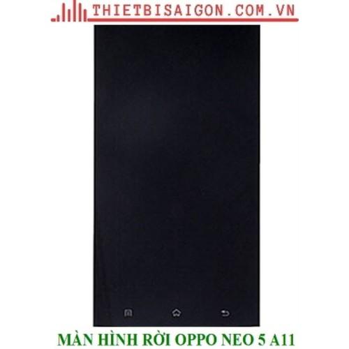 MÀN HÌNH RỜI OPPO NEO 5 A11