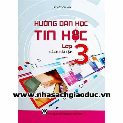 Hướng Dẫn Học Tin Học Lớp 3  Sách Bài Tập - 7078211 , 13814508 , 15_13814508 , 22000 , Huong-Dan-Hoc-Tin-Hoc-Lop-3-Sach-Bai-Tap-15_13814508 , sendo.vn , Hướng Dẫn Học Tin Học Lớp 3  Sách Bài Tập