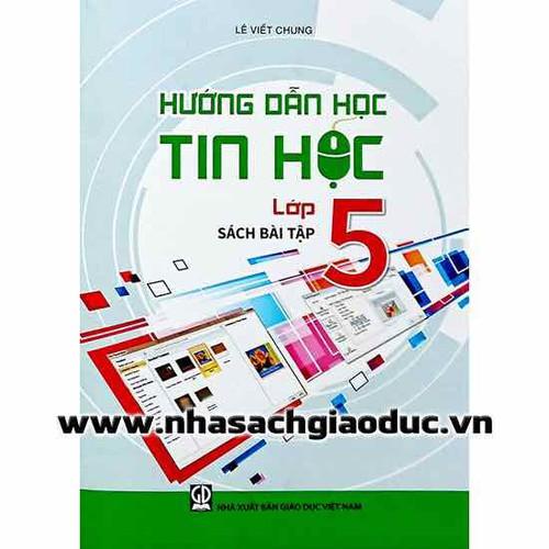 Hướng Dẫn Học Tin Học Lớp 5 Sách Bài Tập - 7078264 , 13814589 , 15_13814589 , 23000 , Huong-Dan-Hoc-Tin-Hoc-Lop-5-Sach-Bai-Tap-15_13814589 , sendo.vn , Hướng Dẫn Học Tin Học Lớp 5 Sách Bài Tập