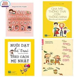 Combo 4 cuốn nuôi dạy con- Cách khen cách mắng cách phạt con+ Mẹ bình thường dạy con ưu tú+ nuôi dạy bé trai theo cách mẹ nhật+ cha mẹ thông thái con thông minh