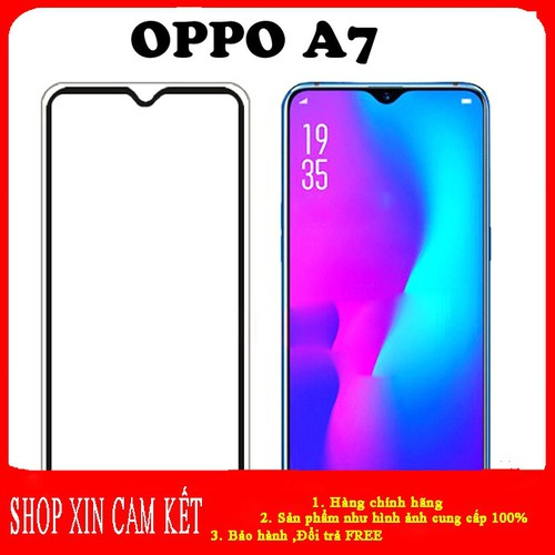 Kính cường lực full màn hình oppo a7 ,kính cường lực full màn hình taiyoshop1