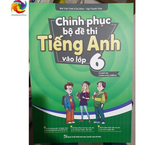 Chinh phục bộ đề thi tiếng anh vào lớp 6, có đáp án chinh phục điểm 8+ - 17818739 , 22359410 , 15_22359410 , 80000 , Chinh-phuc-bo-de-thi-tieng-anh-vao-lop-6-co-dap-an-chinh-phuc-diem-8-15_22359410 , sendo.vn , Chinh phục bộ đề thi tiếng anh vào lớp 6, có đáp án chinh phục điểm 8+