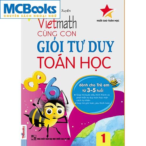 Viethmath – cùng con giỏi tư duy toán học tập 1 - sách thiếu nhi