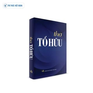Sách văn học - Thơ Tố Hữu - 9786049572241 thumbnail