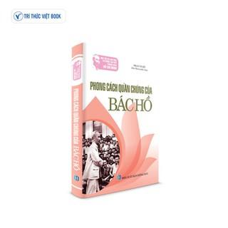 Sách Bác Hồ - Phong cách quần chúng của Bác Hồ - 978604921293 thumbnail
