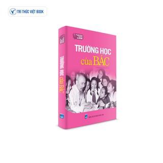 Sách Bác Hồ - Trường học của Bác - 9786048860554 thumbnail