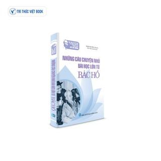 Sách Bác Hồ - Những câu chuyện nhỏ bài học lớn từ Bác Hồ - 9786048921323 thumbnail