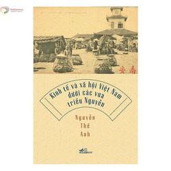 Sách - Kinh Tế Và Xã Hội Việt Nam Dưới Các Vua Triều Nguyễn