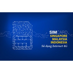 SIM DU LỊCH 3 NƯỚC SINGAPORE - INDONESIA - MALAYSIA - SỬ DỤNG INTERNET 4G