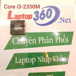 CPU Laptop i3-2350M bảo hành 6 tháng toàn quốc