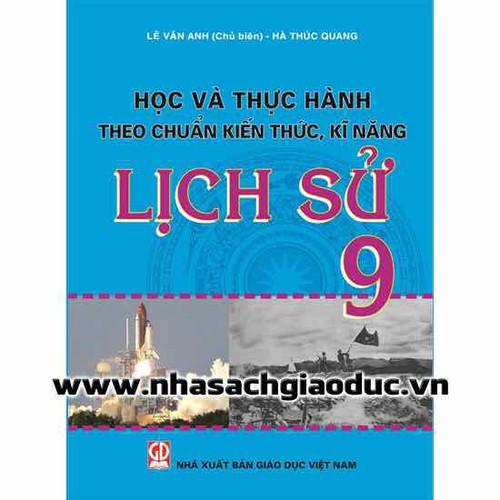 Học Và Thực Hành Theo Chuẩn Kiến Thức Kĩ Năng Lịch Sử 9 - 7083190 , 13817902 , 15_13817902 , 27000 , Hoc-Va-Thuc-Hanh-Theo-Chuan-Kien-Thuc-Ki-Nang-Lich-Su-9-15_13817902 , sendo.vn , Học Và Thực Hành Theo Chuẩn Kiến Thức Kĩ Năng Lịch Sử 9
