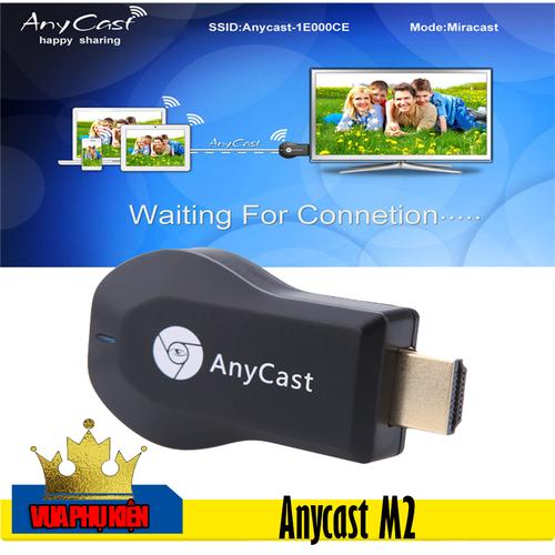 Thiết bị kết nối HDMI không dây điện thoại  với TV - Anycast