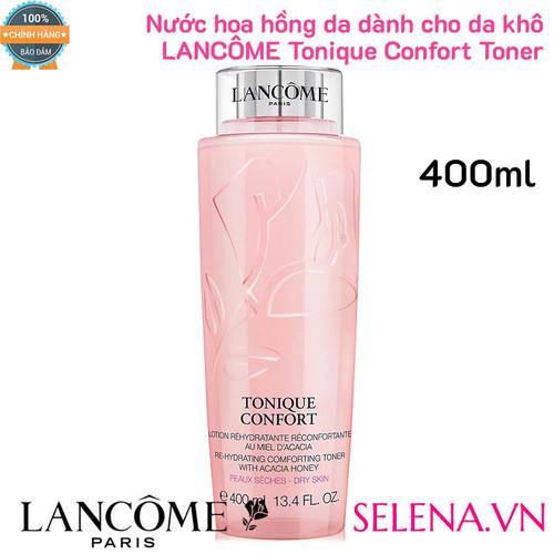 Nước hoa hồng da khô Lancome_ Tonique Confort Toner 400ml