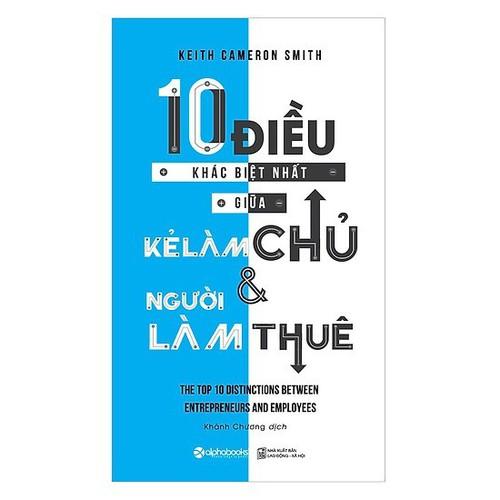 10 Điều Khác Biệt Nhất Giữa Kẻ Làm Chủ Và Người Làm Thuê - Tái Bản 2018 - 7405467 , 14036110 , 15_14036110 , 79000 , 10-Dieu-Khac-Biet-Nhat-Giua-Ke-Lam-Chu-Va-Nguoi-Lam-Thue-Tai-Ban-2018-15_14036110 , sendo.vn , 10 Điều Khác Biệt Nhất Giữa Kẻ Làm Chủ Và Người Làm Thuê - Tái Bản 2018