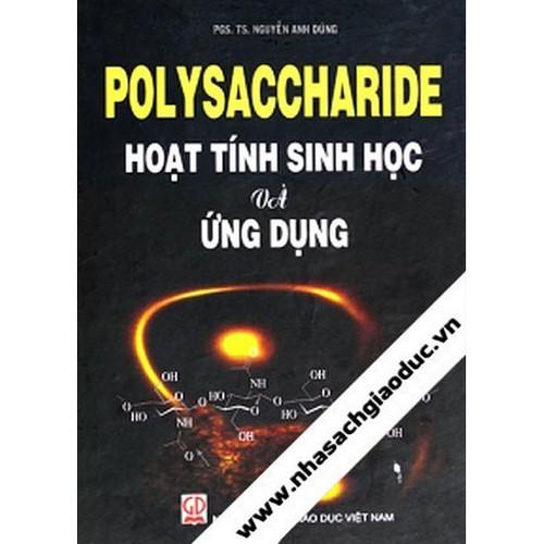 Polysaccharide - Hoạt Tính Sinh Học Và Ứng Dụng