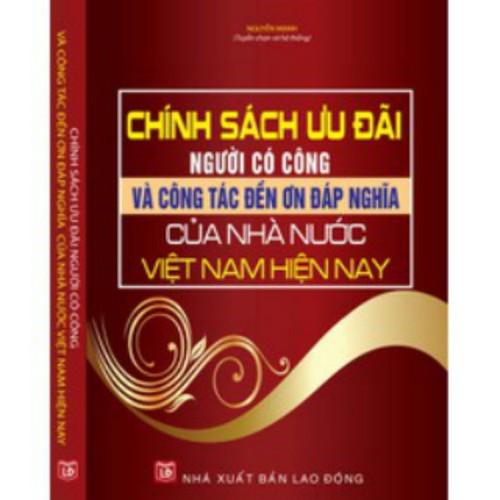 Chính sách ưu đãi người có công và công tác đền ơn đáp nghĩa của nhà nước Việt Nam - 4521733 , 16088026 , 15_16088026 , 350000 , Chinh-sach-uu-dai-nguoi-co-cong-va-cong-tac-den-on-dap-nghia-cua-nha-nuoc-Viet-Nam-15_16088026 , sendo.vn , Chính sách ưu đãi người có công và công tác đền ơn đáp nghĩa của nhà nước Việt Nam