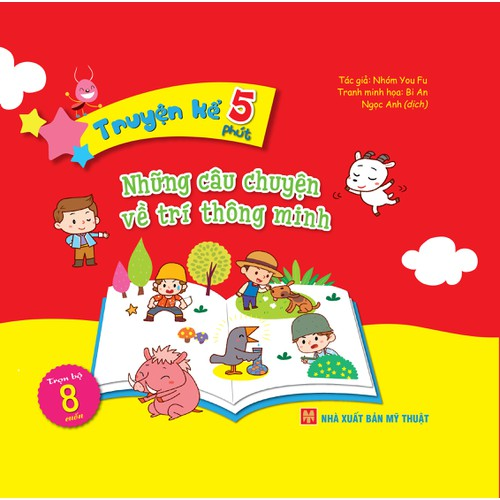 TRUYỆN KỂ 5 PHÚT - NHỮNG CÂU CHUYỆN VỀ TRÍ THÔNG MINH