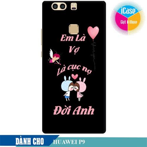 Ốp lưng nhựa cứng nhám dành cho Huawei P9 in hình Em là vợ là cục nợ đời anh - 6211699 , 16340220 , 15_16340220 , 99000 , Op-lung-nhua-cung-nham-danh-cho-Huawei-P9-in-hinh-Em-la-vo-la-cuc-no-doi-anh-15_16340220 , sendo.vn , Ốp lưng nhựa cứng nhám dành cho Huawei P9 in hình Em là vợ là cục nợ đời anh