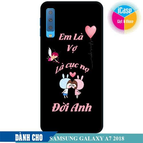 Ốp lưng nhựa cứng nhám dành cho Samsung Galaxy A7 2018 in hình Em Là Vợ Là Cục Nợ Đời Anh