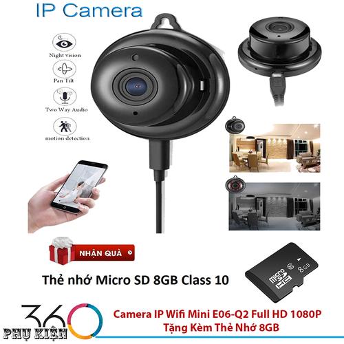Camera IP Wifi Mini E06-Q2 Full HD 1080P Tặng Kèm Thẻ Nhớ 8GB - 6633715 , 16679849 , 15_16679849 , 854000 , Camera-IP-Wifi-Mini-E06-Q2-Full-HD-1080P-Tang-Kem-The-Nho-8GB-15_16679849 , sendo.vn , Camera IP Wifi Mini E06-Q2 Full HD 1080P Tặng Kèm Thẻ Nhớ 8GB
